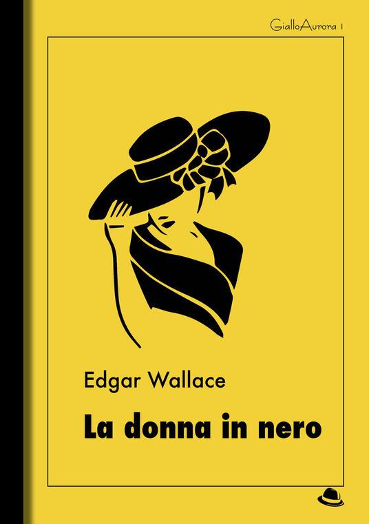 La donna in nero - Edgar Wallace - ebook