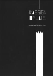 IVdesign 10 years. Works from 2007 to 2017. Ediz. italiana e inglese