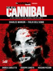 Libro The real cannibal. La vera storia dei più grandi cannibali e mostri a fumetti. Vol. 2: Charles Manson. Figlio dell'uomo. Andrea Cavaletto Giuseppe Candita