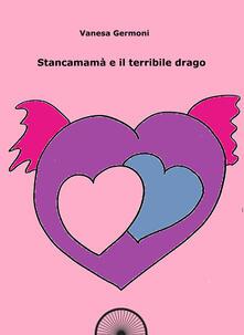 Stancamamà e il terribile drago. Quaderno da colorare. Ediz. integrale.pdf