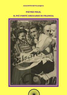 Tegliowinterrun.it Pietro Polo, il più forte gregario di Francia. Ediz. integrale Image
