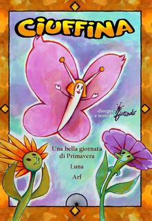 Camfeed.it Ciuffina: Una bella giornata di primavera-Luna-Arf. Ediz. illustrata Image