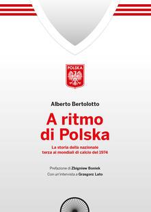 Grandtoureventi.it A ritmo di polska. La storia della nazionale terza ai mondiali di calcio nel 1974 Image