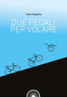 Due pedali per volare.pdf