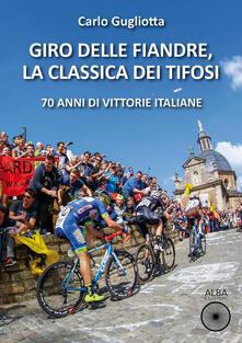 Giro delle Fiandre, la classica dei tifosi. 70 anni di vittorie italiane.pdf