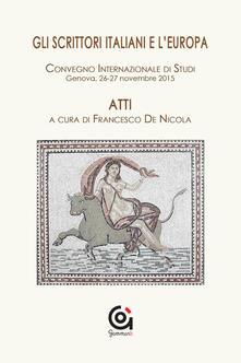 Gli scrittori italiani e l'Europa. Atti del Convegno internazionale di studi - copertina