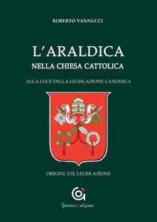 Festivalshakespeare.it L' araldica nella Chiesa cattolica. Alla luce della legislazione canonica. Origini, usi, legislazione Image