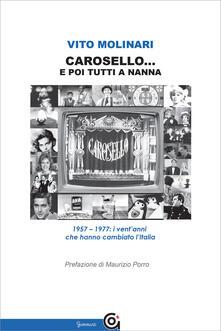 Osteriacasadimare.it Carosello... e poi tutti a nanna. 1957-1977: i vent'anni che hanno cambiato l'Italia Image