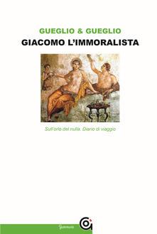 Giacomo limmoralista. Sullorlo del nulla. Leopardi e la mezza filosofia.pdf