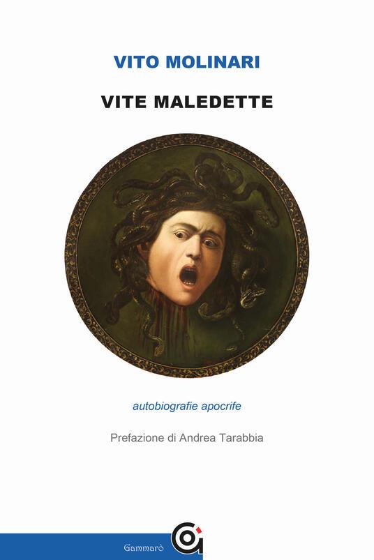 Vite maledette. Autobiografie apocrife - Vito Molinari - copertina