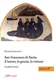 Radiospeed.it San Francesco di Paola: il lavoro, la grazia, la visione. Un giallo storico Image