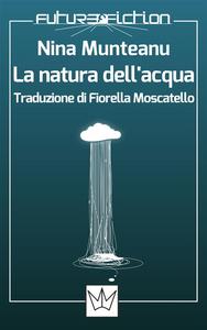 Ebook La natura dell'acqua Munteanu, Nina