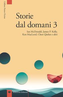 Osteriacasadimare.it Storie dal domani. I migliori racconti di Future Fiction 2016. Vol. 3 Image