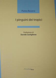 I pinguini dei tropici - Pietro Roversi - copertina