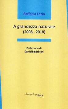 A grandezza naturale (2008-2018).pdf