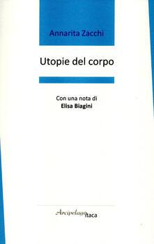 Utopie del corpo - Annarita Zacchi - copertina