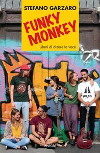 Funky monkey. Liberi di alzare la voce