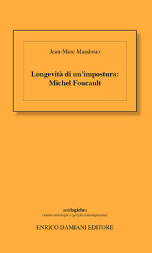 Longevità di unimpostura: Michel Foucault.pdf