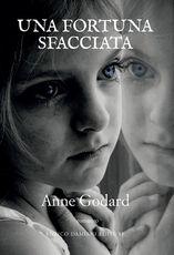 Libro Una fortuna sfacciata Anne Godard