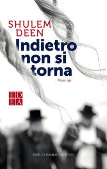 Indietro non si torna - Shulem Deen,Laura Guidetti - ebook