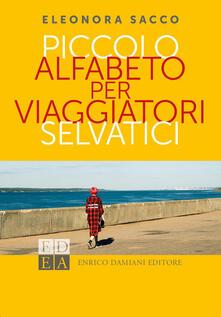 Piccolo alfabeto per viaggiatori selvatici - Eleonora Sacco - copertina