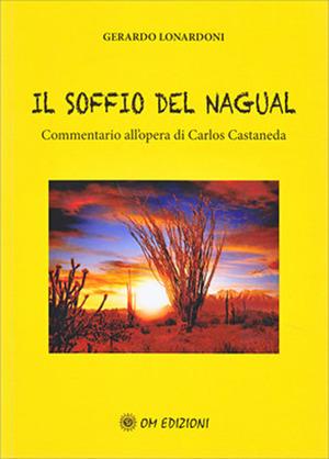 Il soffio del Nagual. Commentario all'opera di Carlos Casteneda