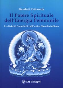 Adiaphora.it Il potere spirituale dell'energia femminile. Le divinità femminili nell'antica filosofia indiana Image