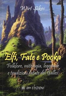 Osteriacasadimare.it Elfi, fate e pooka. Folklore, mitologia, leggende e tradizioni fatate del Galles Image