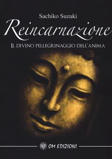 Criticalwinenotav.it Reincarnazione. Il divino pellegrinaggio dell'anima Image