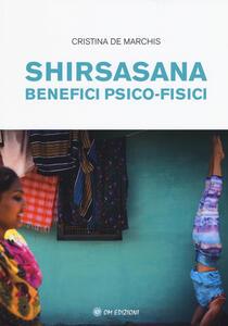 Shirsasana. Benefici psico-fisici