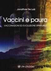 Libro Vaccini e paura. Vaccinazioni ed evoluzione spirituali Jonathas De Luiz