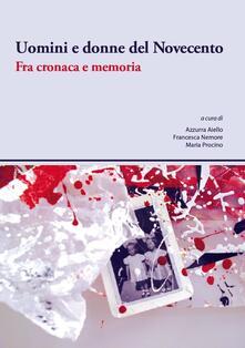 Uomini e donne del Novecento. Fra cronaca e memoria - copertina