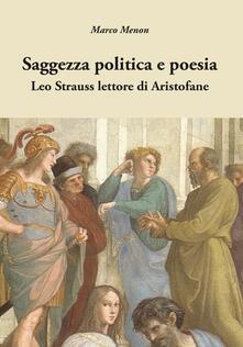 Saggezza politica e poesia. Leo Strauss lettore di Aristofane - Marco Menon - copertina