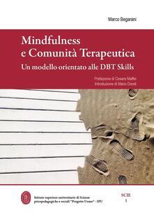 Mindfulness e comunità terapeutica. Un modello orientato alle DBT Skills - Marco Begarani - copertina