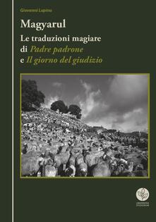 Magyarul. Le traduzioni magiare di «Padre padrone» e «Il giorno del giudizio» - Giovanni Lupinu - copertina