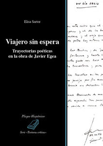 Viajero sin espera. Trayectorias poéticas en la obra de Javier Egea - Elisa Sartor - copertina