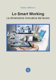 Lo smart working. La dimensione innovativa del lavoro - Isabella Bonacci - copertina