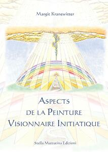 Aspects de la peinture visionnaire initiatique
