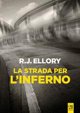 Libro La strada per l'inferno Roger J. Ellory