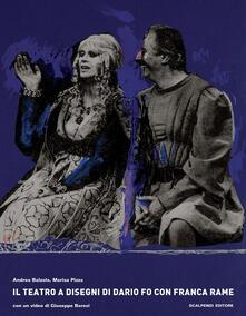 Il teatro a disegni di Dario Fo con Franca Rame. Con DVD - Andrea Balzola,Marisa Pizza - copertina