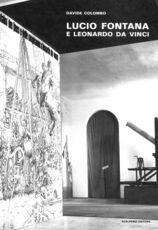 Libro Lucio Fontana e Leonardo da Vinci. Un confronto possibile Davide Colombo