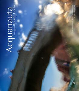 Acquanauta. Un viaggio di Riccardo Ciriello