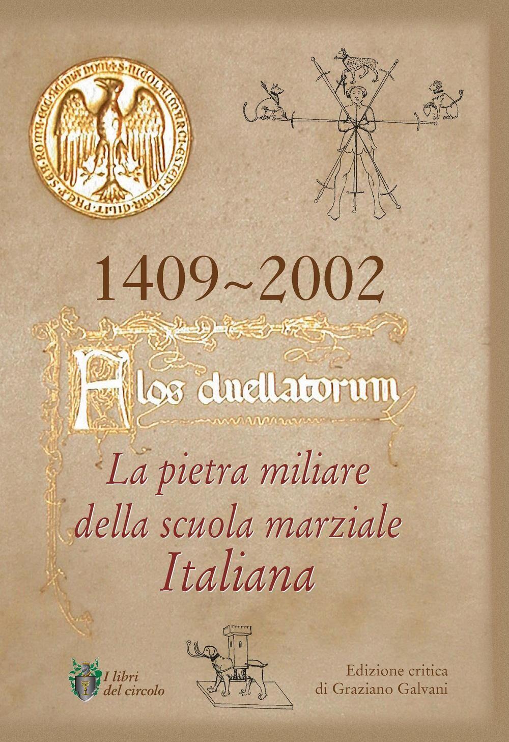 Flos duellatorum. La pietra miliare della scuola marziale italiana