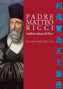 Winniearcher.com Padre Matteo Ricci. Ambasciatore di pace Image