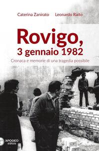 Rovigo, 3 gennaio 1982. Cronaca e memorie di una tragedia possibile