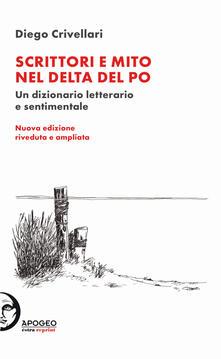 Capturtokyoedition.it Scrittori e mito nel delta del Po. Un dizionario letterario e sentimentale Image