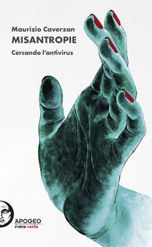 Misantropie. Cercando l'antivirus. Ediz. illustrata - Maurizio Caverzan - copertina
