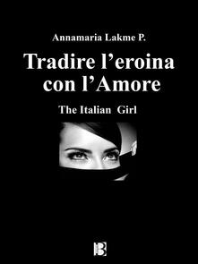 «The italian girl» e della sua donna Lexus - Annamaria P. Lakme - ebook