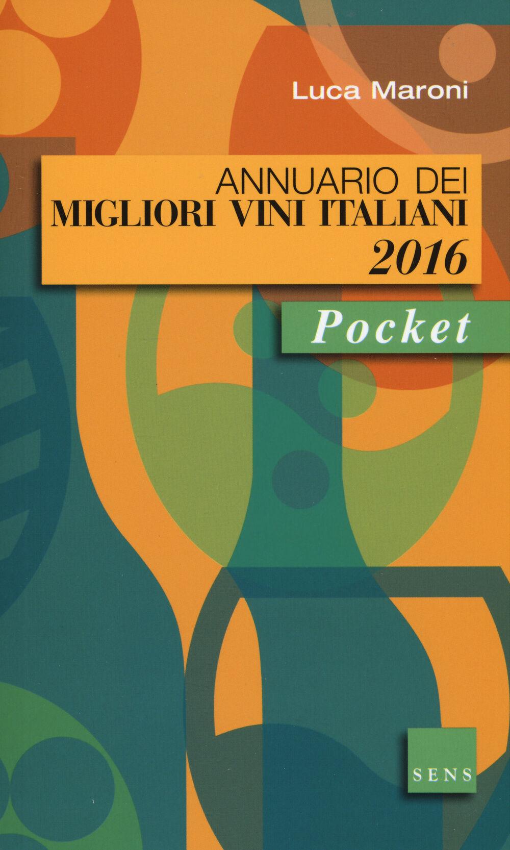 Annuario dei migliori vini italiani 2016. Pocket