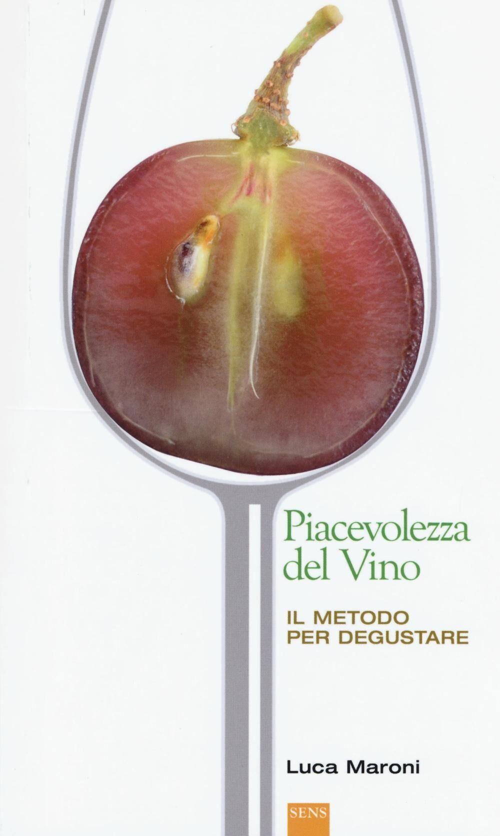 Piacevolezza del vino. Il metodo per degustare